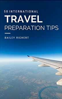 50 International Travel Preparation Tips