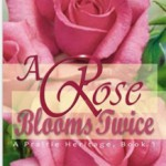 A Rose Blooms Twice