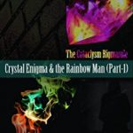 Crystal Enigma & the Rainbow Man